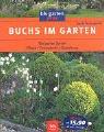 Buchs im Garten: Die besten Sorten Pflege · Formschnitt · Gestaltung