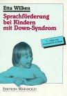 Sprachförderung bei Kindern mit Down- Syndrom. Mit ausführlicher Darstellung des GuK- Systems