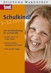 Schulkind. 5 - 12 Jahre. Von der Einschulung bis zur Pubertät