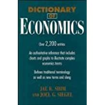 Dictionary of Economics (Business Dictionary Series) by Jae K. Shim (1995-07-14)