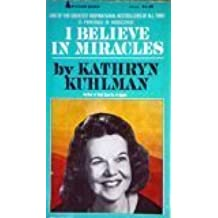 I Believe in Miracles by Kathryn Kuhlman (1974-08-01)