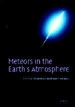 Meteors in the Earth's Atmosphere: Meteoroids and Cosmic Dust and their Interactions with the Earth's Upper Atmosphere (2002-09-23)