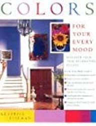 Colors for Your Every Mood: Discover Your True Decorating Colors