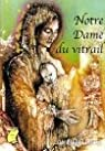 Notre-Dame du vitrail par Pactat-Didier