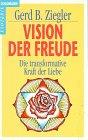 Vision der Freude - Gerd B. Ziegler, Bodhigyan