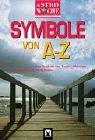 Symbole von A bis Z: Sämtliche Symbole der Menschheit erklärt - aus Märchen, Träumen und Kunst