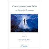 conversation avec dieu un dialogue hors du commun tome 3