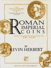 Roman Imperial Coins: Augustus to Hadrian with Antonine Selections 31 BC to AD 180 -