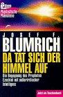 Da tat sich der Himmel auf. Die Begegnung des Propheten Ezechiel mit außerirdischer Intelligenz - Josef F. Blumrich