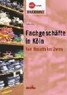 Fachgeschäfte in Köln: Von Absinth bis Zwirn