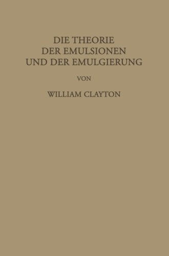 Die Theorie der Emulsionen und der Emulgierung (German Edition) by William Clayton (2013-10-04)