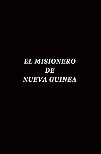 El misionero de Nueva Guinea de José Vicente Alfaro