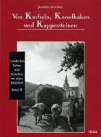 Von Kurbeln, Kesselhaken und Kappessteinen: Ländliches Leben und Schaffen im alten Eifeldorf