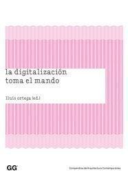 La digitalización toma el mando (Compendios de Arquitectura Contemporánea)