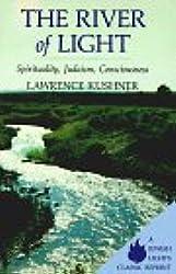 River of Light: Spirituality, Judaism, Consciousness (Kushner Series)