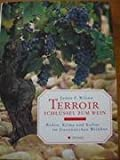 Terroir - Schlüssel zum Wein - James E. Wilson