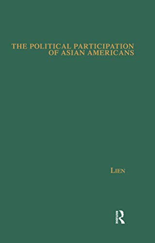 The Political Participation of Asian Americans: Voting Behavior in Southern California (Studies in Asian Americans) (English Edition)