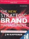 The New Strategic Brand Management (Creating And Sustaining Brand Equity Long Term)