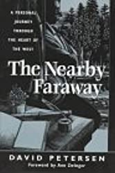 The Nearby Faraway: A Personal Journey Through the Heart of the West by David Petersen (1997-10-06)