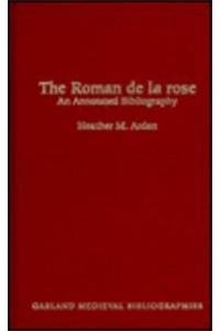 The Roman De LA Rose: An Annotated Bibliography (Garland Medieval Bibliographies, Band 8) Continental Garland