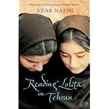 Reading Lolita in Tehran: A Memoir in Books by Azar Nafisi (2008-11-03)