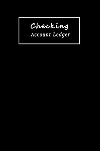 Checking Account Ledger: 6 Column Payment Record, Record and Tracker Log Book, Personal Checking Account Balance Register, Checking Account Transaction Register (Check Book Ledger, Band 2)