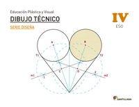 EDUCACIÓN PLÁSTICA, VISUAL Y AUDIOVISUAL DIBUJO TÉCNICO SERIE DISEÑA NIVEL IV ESO SANTILLANA - 9788429473506