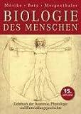 Biologie des Menschen: Lehrbuch der Anatomie, Physiologie und Entwicklungsgeschichte
