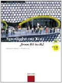 Spotlight on you. From B1 to B2. Student's book-Workbook. Con espansione online. Con CD Audio. Per le scuole superiori