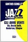 Il jazz. Il periodo classico. Gli anni Venti