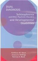 Dual Diagnosis: Schizophrenia And Other Psychotic Disorders And Development Disabilities (Dual Diagnosis Series) (Brooke-serie Jessica)