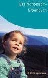Das Montessori-Elternbuch von Ingeborg Becker-Textor (Herausgeber) (September 2007) Taschenbuch
