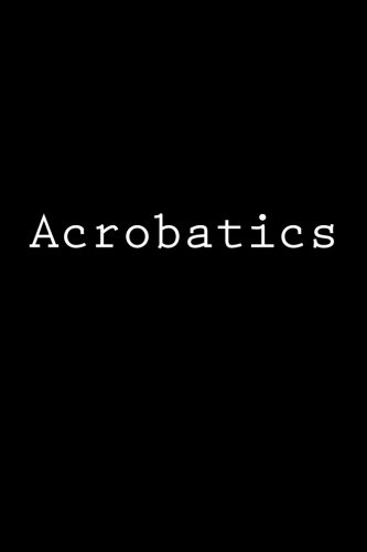 Acrobatics: Notebook
