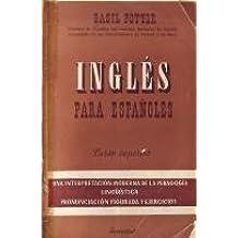 Inglés para españoles. Curso Superior. Una interpretación moderna de la pedagogía lingüística. Pronunciación figurada y ejercicios.