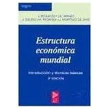 Estructura económica mundial : introducción y técnicas básicas