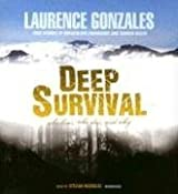 Deep Survival: Who Lives, Who Dies, and Why: True Stories of Miraculous Endurance and Sudden Death by Laurence Gonzales (August 01,2006)