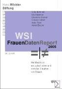 WSI-FrauenDatenReport 2005: Handbuch zur wirtschaftlichen und sozialen Situation von Frauen
