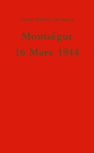 Montségur 16 Mars 1944
