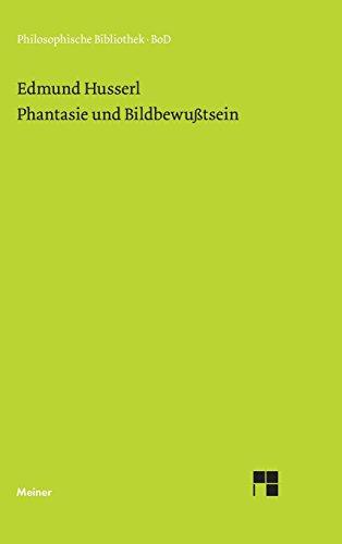 Phantasie und Bildbewußtsein (Philosophische Bibliothek)
