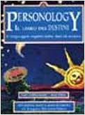 Personology. Il libro dei destini. Il linguaggio segreto delle date di nascita