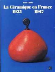 La Céramique en France 1925-1947 par Anne Lajoix