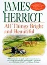 [All Things Bright and Beautiful] [by: James Herriot]