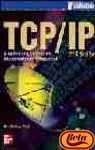 Tcp/ip. arquitectura, protocolos, implementacion y seguridad por Sidneie Dr. Feit