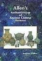 Allen\'s Authentication of Ancient Chinese Bronzes