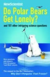 Do Polar Bears Get Lonely and 101 Other Intriguing Science Questions by New Scientist (2008-10-01)