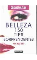 Cosmopolitan Belleza: 150 Tips Sorprendentes