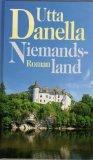 Niemandsland Roman [Gebundene Ausgabe] - Utta Danella