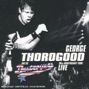 30th Anniversary Tour: Live by George Thorogood & Destroyers (2004-11-15)