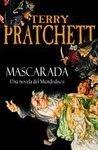 Mascarada - Una Novela Del Mundodisco