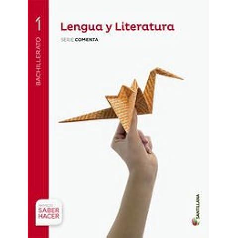 LENGUA Y LITERATURA SERIE COMENTA 1 BTO SABER HACER